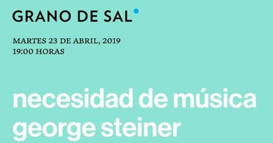 La editorial Grano de Sal lanza un libro inédito del crítico cultural George Steiner