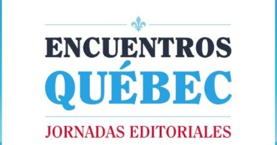 Seis editores canadienses llegan a Madrid para participar de la primera edición de Encuentros Québec