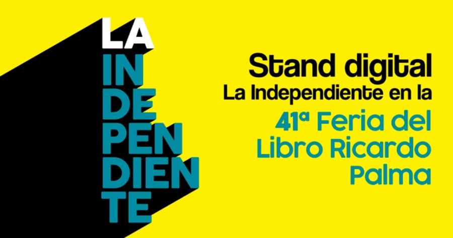 La Independiente en la 41ª Feria del Libro Ricardo Palma virtual