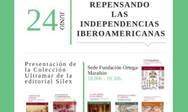 Repensando las independencias iberoamericanas