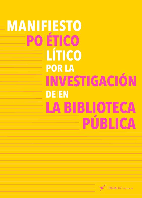 Manifiesto poético/político por la investigación de/en la biblioteca pública