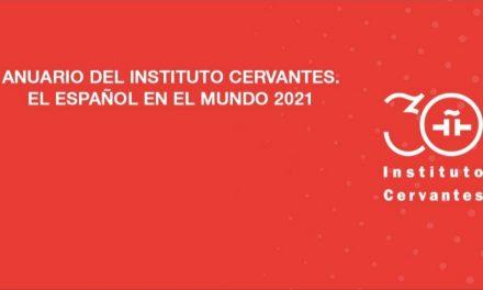 Anuario 2021 de El Instituto Cervantes: «El español en el mundo»